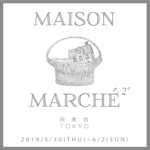 Workshops at Maison Marche 5/30~6/2